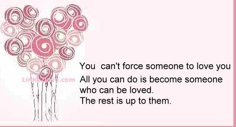 You can't force someone to love you