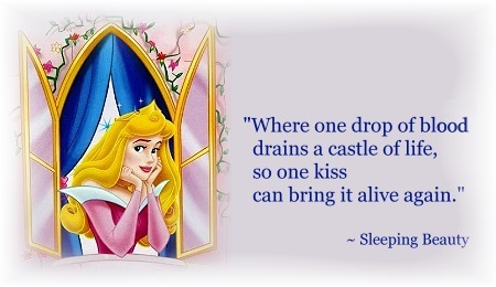 Where one drop of blood drains a castle of life, so one kiss can bring it alive again