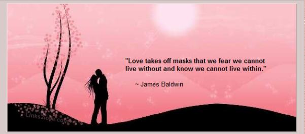 Love Takes Off Masks   Quote