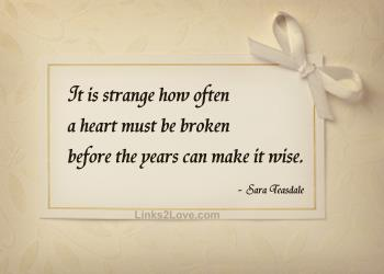 How many times a heart is broken beofre it becomes wise