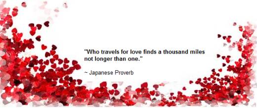 Who travels for love finds a thousand miles <br>not longer than one
